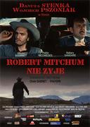 Przód ulotki filmu 'Robert Mitchum Nie Żyje'